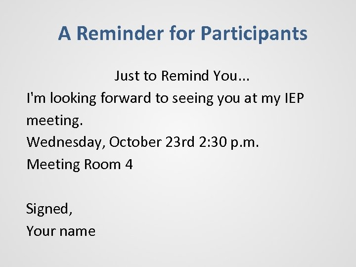 A Reminder for Participants Just to Remind You. . . I'm looking forward to