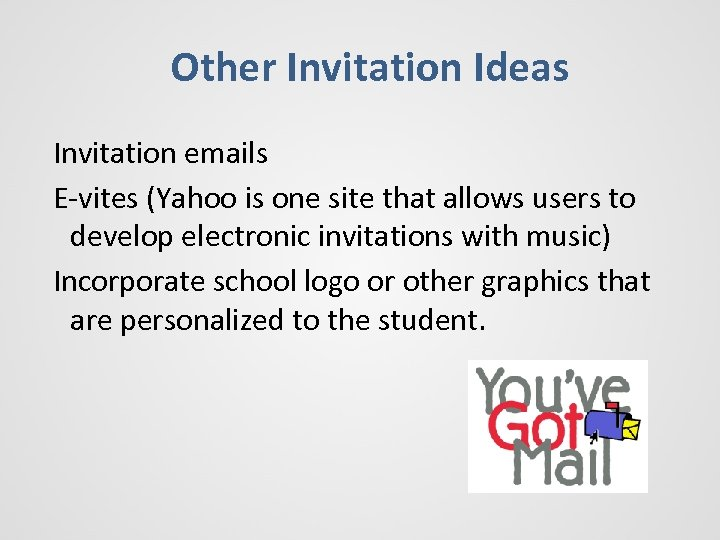 Other Invitation Ideas Invitation emails E-vites (Yahoo is one site that allows users to