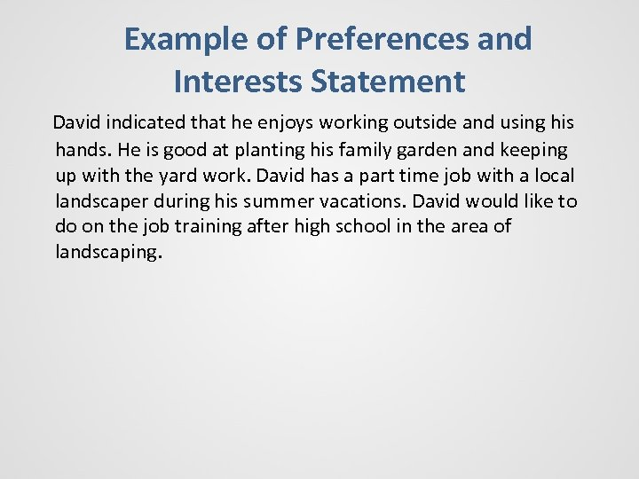Example of Preferences and Interests Statement David indicated that he enjoys working outside and