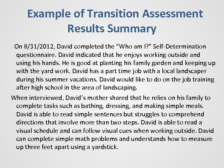 Example of Transition Assessment Results Summary On 8/31/2012, David completed the