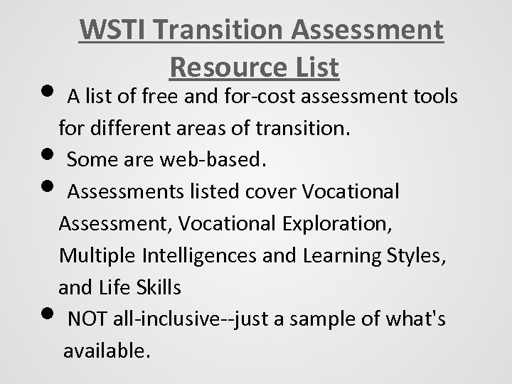 WSTI Transition Assessment Resource List • A list of free and for-cost assessment tools