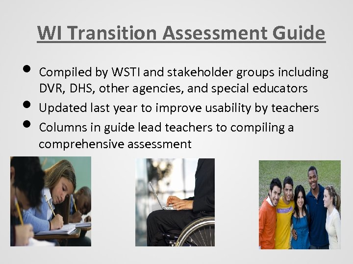 WI Transition Assessment Guide • Compiled by WSTI and stakeholder groups including • •