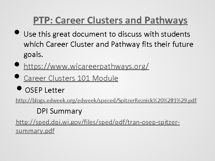 PTP: Career Clusters and Pathways • Use this great document to discuss with students