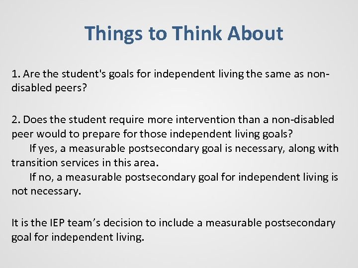 Things to Think About 1. Are the student's goals for independent living the same