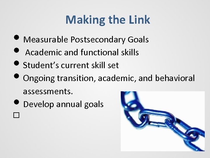 Making the Link • Measurable Postsecondary Goals • Academic and functional skills • Student's