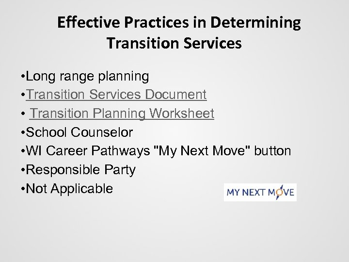 Effective Practices in Determining Transition Services • Long range planning • Transition Services Document