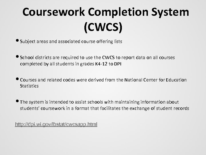 Coursework Completion System (CWCS) • Subject areas and associated course offering lists • School