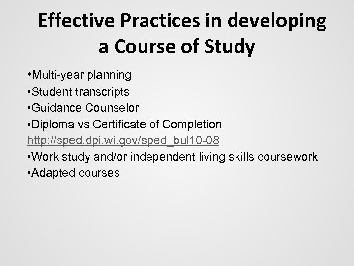 Effective Practices in developing a Course of Study • Multi-year planning • Student transcripts