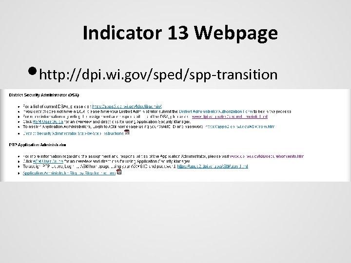 Indicator 13 Webpage • http: //dpi. wi. gov/sped/spp-transition