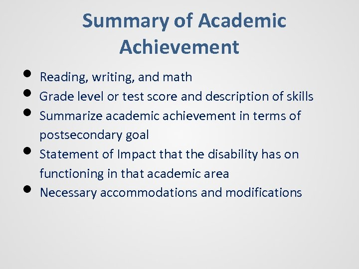 Summary of Academic Achievement • Reading, writing, and math • Grade level or test