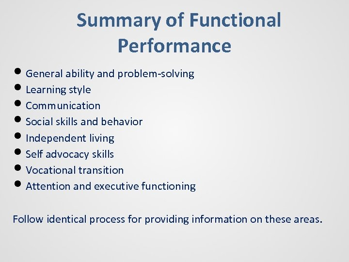 Summary of Functional Performance • General ability and problem-solving • Learning style • Communication