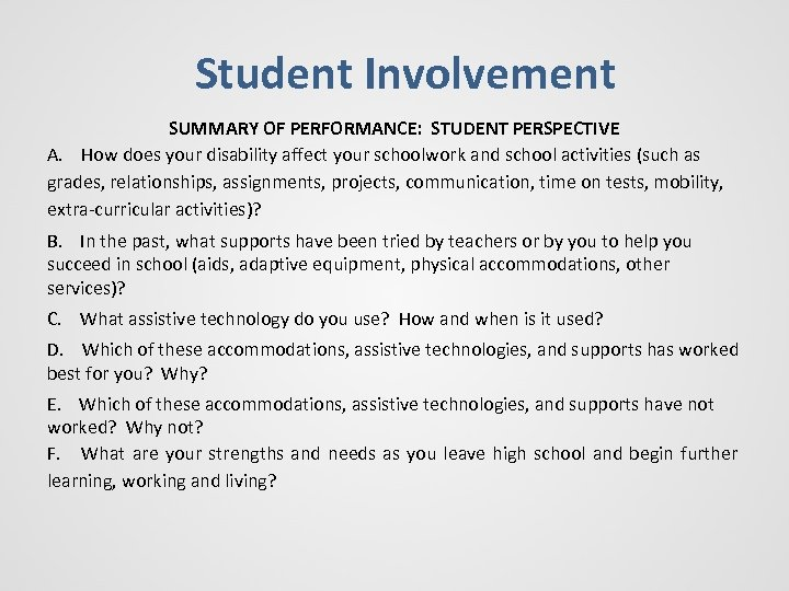 Student Involvement SUMMARY OF PERFORMANCE: STUDENT PERSPECTIVE A. How does your disability affect your