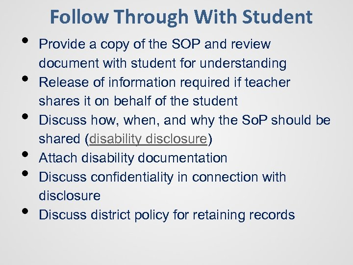 • • • Follow Through With Student Provide a copy of the SOP
