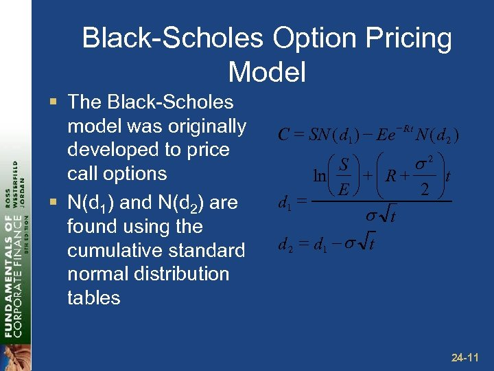 Black-Scholes Option Pricing Model § The Black-Scholes model was originally developed to price call
