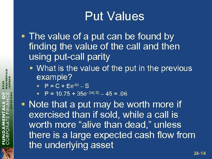 Put Values § The value of a put can be found by finding the