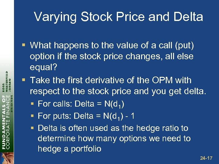 Varying Stock Price and Delta § What happens to the value of a call