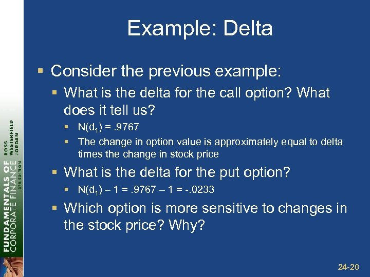 Example: Delta § Consider the previous example: § What is the delta for the