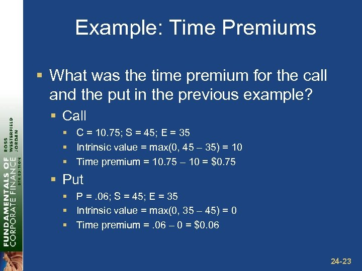 Example: Time Premiums § What was the time premium for the call and the