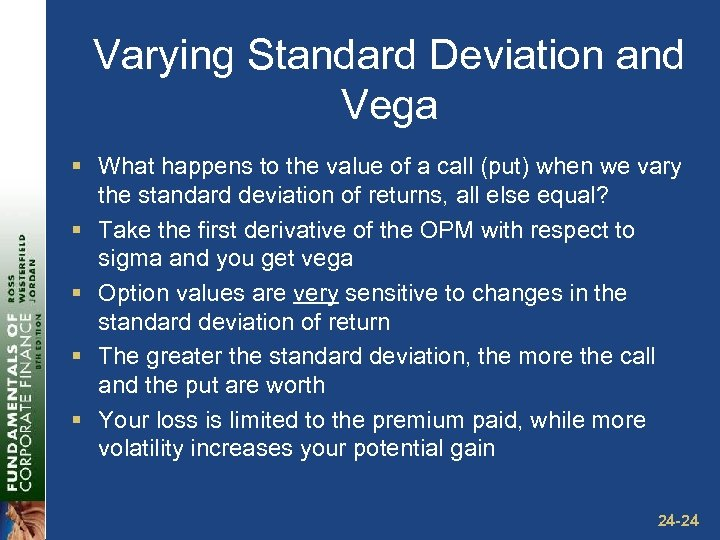 Varying Standard Deviation and Vega § What happens to the value of a call