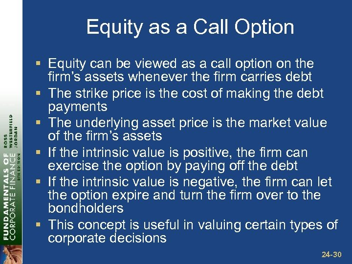 Equity as a Call Option § Equity can be viewed as a call option