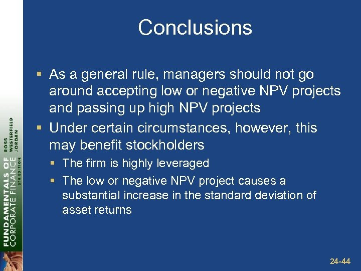 Conclusions § As a general rule, managers should not go around accepting low or
