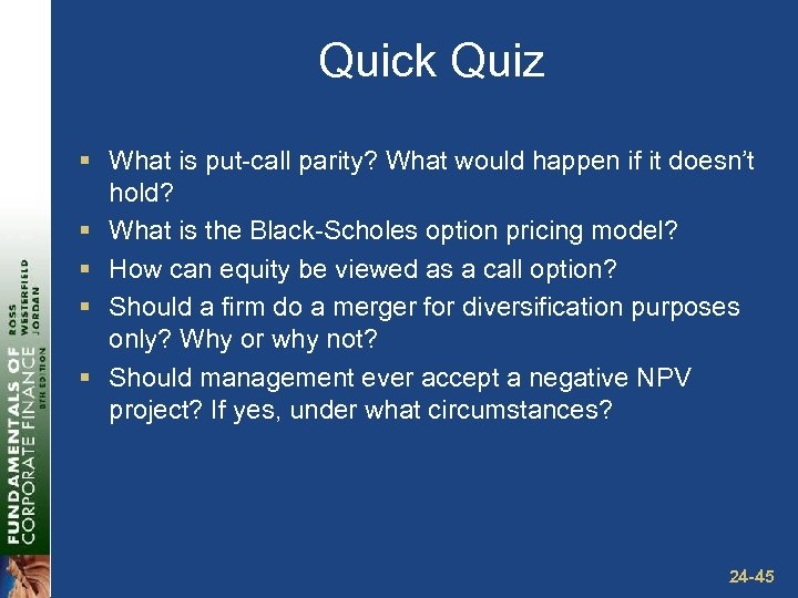 Quick Quiz § What is put-call parity? What would happen if it doesn't hold?