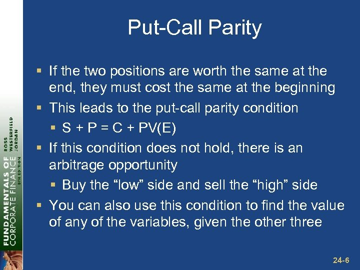 Put-Call Parity § If the two positions are worth the same at the end,
