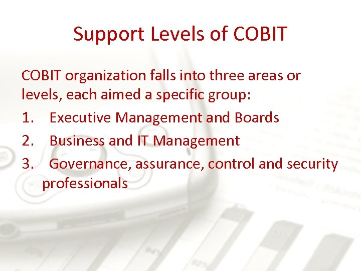 Support Levels of COBIT organization falls into three areas or levels, each aimed a
