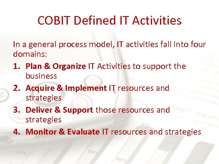 COBIT Defined IT Activities In a general process model, IT activities fall into four