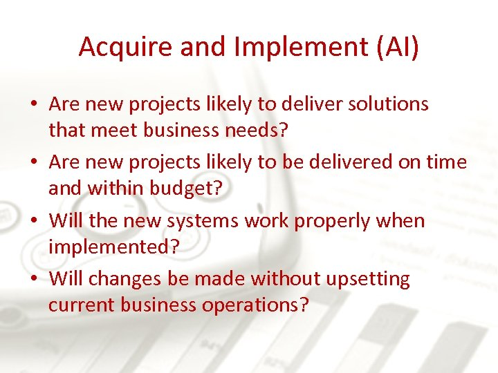 Acquire and Implement (AI) • Are new projects likely to deliver solutions that meet