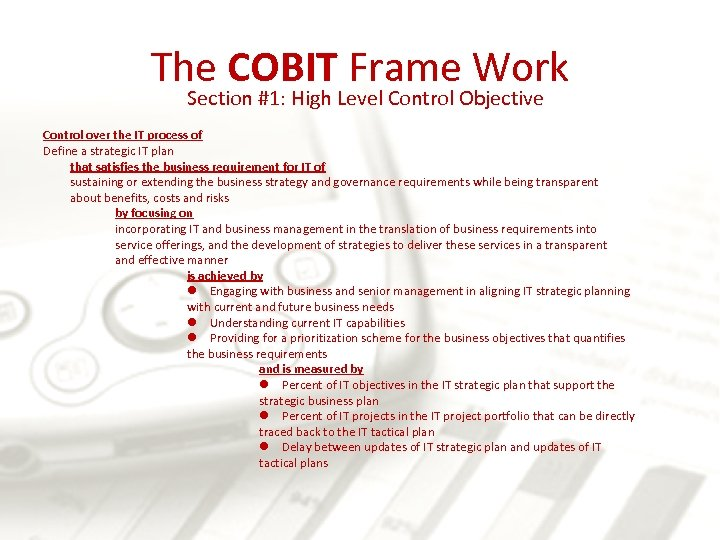 The COBIT Frame Work Section #1: High Level Control Objective Control over the IT