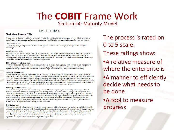 The COBIT Frame Work Section #4: Maturity Model The process is rated on 0