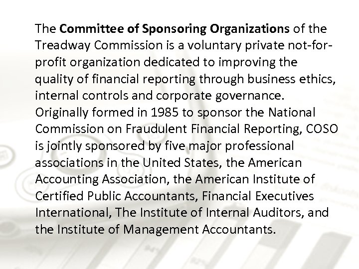 The Committee of Sponsoring Organizations of the Treadway Commission is a voluntary private not-forprofit