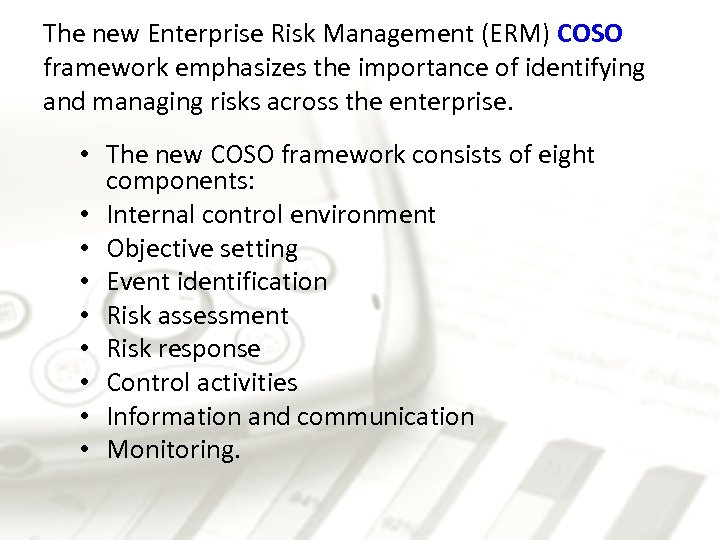 The new Enterprise Risk Management (ERM) COSO framework emphasizes the importance of identifying and