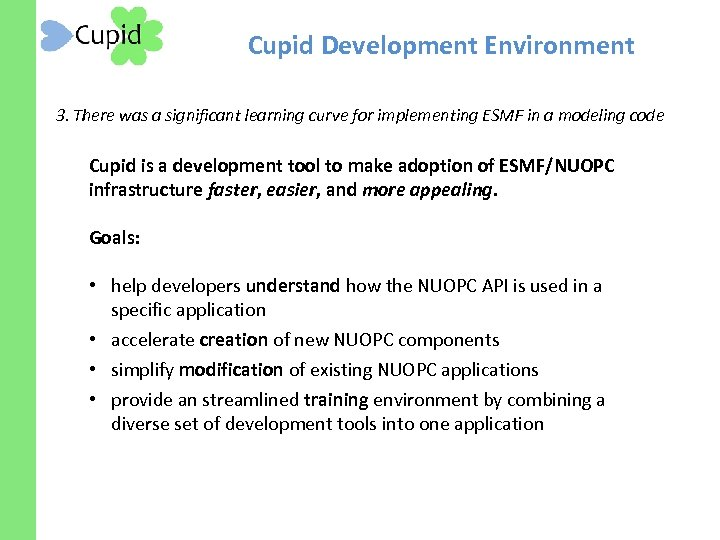 Cupid Development Environment 3. There was a significant learning curve for implementing ESMF in