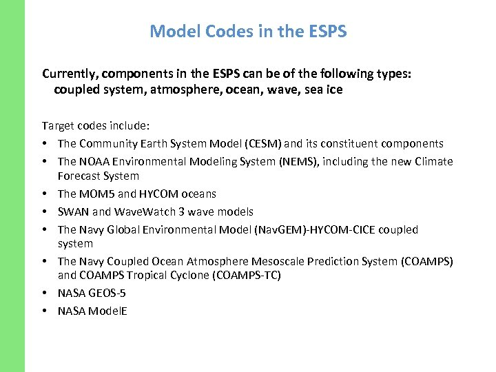 Model Codes in the ESPS Currently, components in the ESPS can be of the