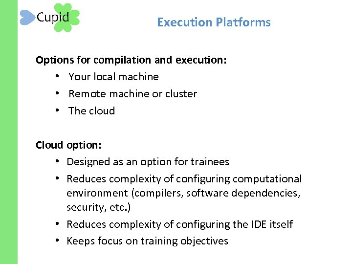 Execution Platforms Options for compilation and execution: • Your local machine • Remote machine