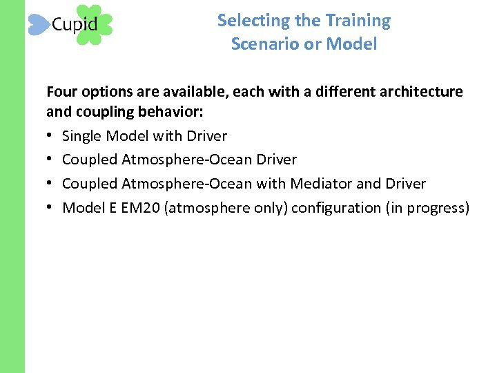 Selecting the Training Scenario or Model Four options are available, each with a different