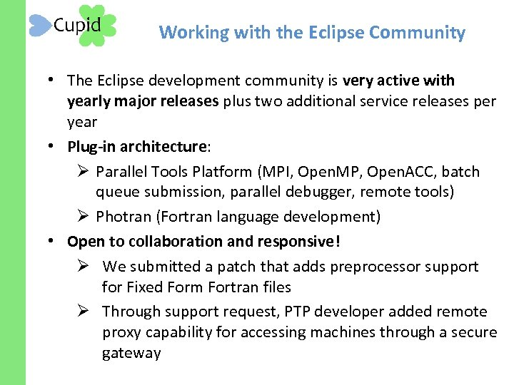 Working with the Eclipse Community • The Eclipse development community is very active with