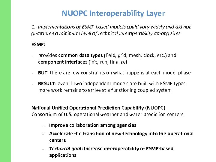 NUOPC Interoperability Layer 1. Implementations of ESMF-based models could vary widely and did not