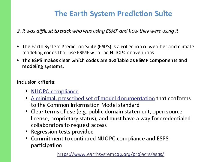 The Earth System Prediction Suite 2. It was difficult to track who was using