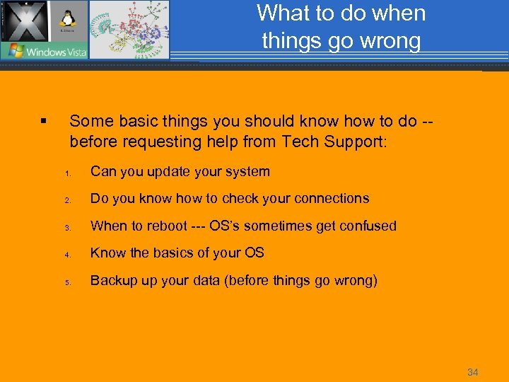 What to do when things go wrong § Some basic things you should know