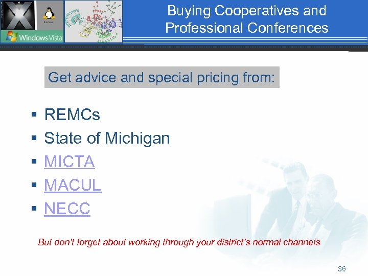 Buying Cooperatives and Professional Conferences Get advice and special pricing from: § § §