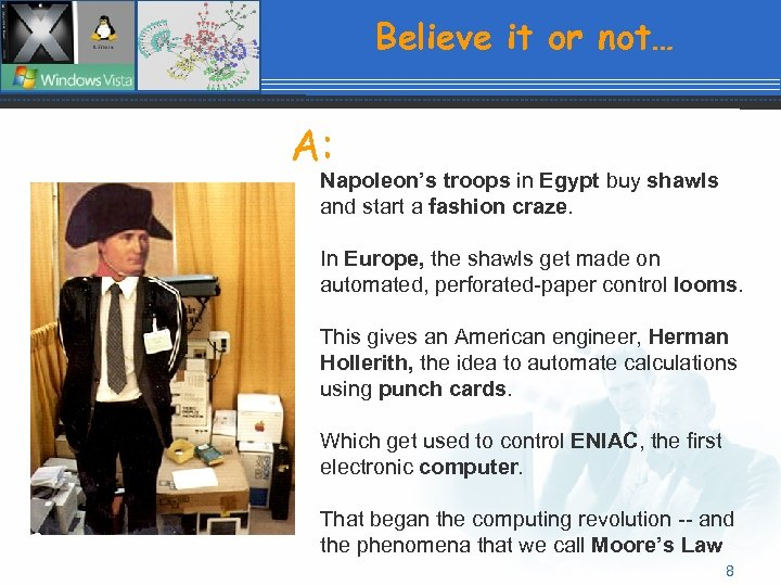 Believe it or not… A: Napoleon's troops in Egypt buy shawls and start a