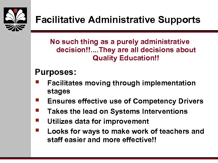 Facilitative Administrative Supports No such thing as a purely administrative decision!!. . They are
