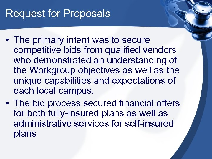 Request for Proposals • The primary intent was to secure competitive bids from qualified