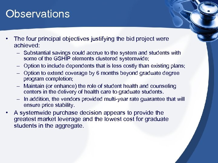 Observations • The four principal objectives justifying the bid project were achieved: – Substantial