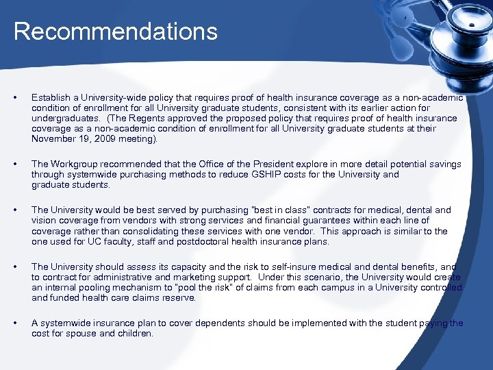 Recommendations • Establish a University-wide policy that requires proof of health insurance coverage as