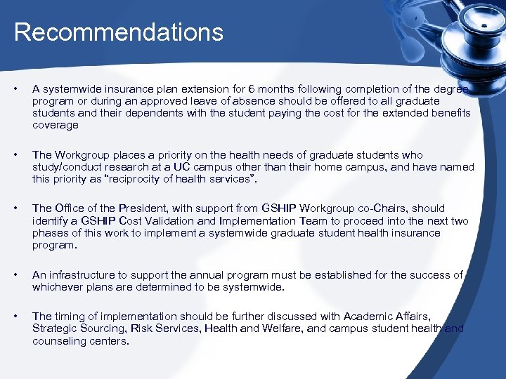Recommendations • A systemwide insurance plan extension for 6 months following completion of the