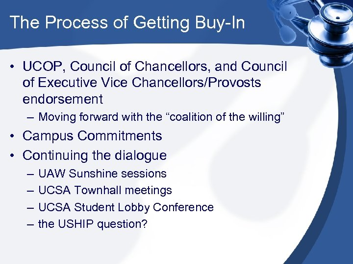 The Process of Getting Buy-In • UCOP, Council of Chancellors, and Council of Executive